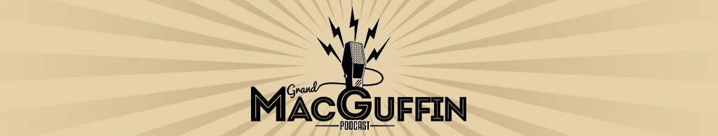 The Grand MacGuffin